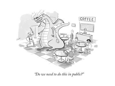 """""""Do we need to do this in public?""""  - New Yorker Cartoon"""