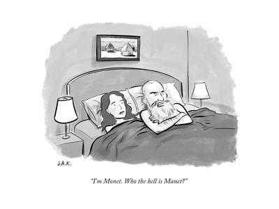 """""""I'm Monet. Who the hell is Manet?"""" - New Yorker Cartoon"""
