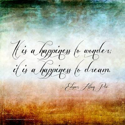 Happiness to Wonder - Edgar Allan Poe Classic Quote by Jeanne Stevenson