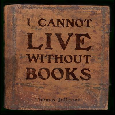 I Cannot Live - Thomas Jefferson Classic Quote by Jeanne Stevenson