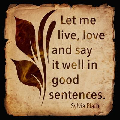 Let Me Live - Sylvia Plath Classic Quote by Jeanne Stevenson