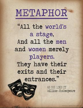Metaphor (Quote from As You Like It by William Shakespeare) by Jeanne Stevenson