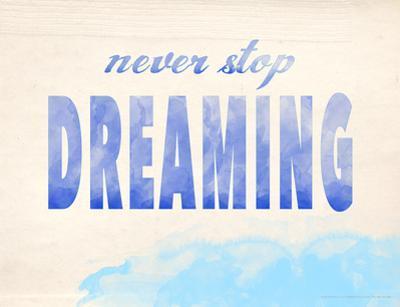 Never Stop Dreaming by Jeanne Stevenson