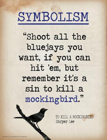 Symbolism (Quote from To Kill a Mockingbird by Harper Lee) by Jeanne Stevenson