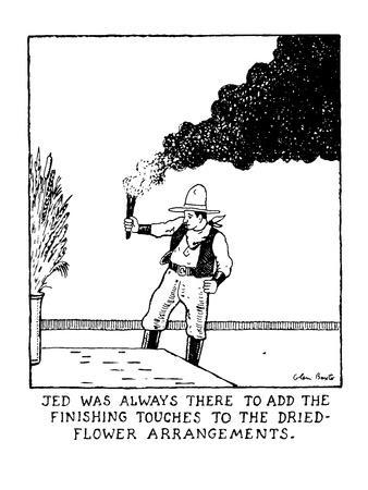 https://imgc.allpostersimages.com/img/posters/jed-was-always-there-to-add-the-finishing-touches-to-the-dried-flower-arra-new-yorker-cartoon_u-L-PGT8IK0.jpg?artPerspective=n