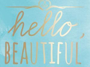 Hello Beautiful by Jelena Matic