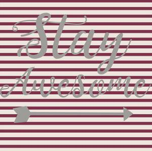 Stay Awesome Stripe by Jelena Matic