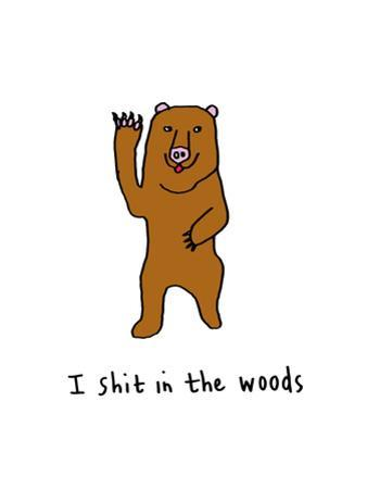 I Shit in the Woods