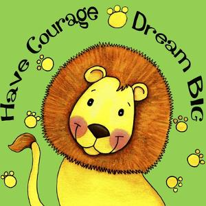 Have Courage Lion by Jennifer Nilsson