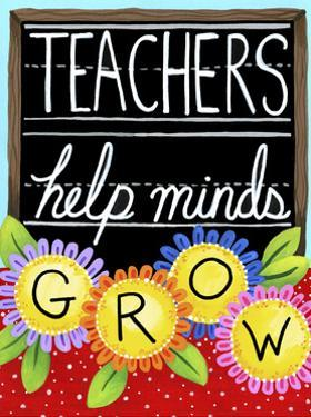 Teachers Help Minds Grow by Jennifer Nilsson