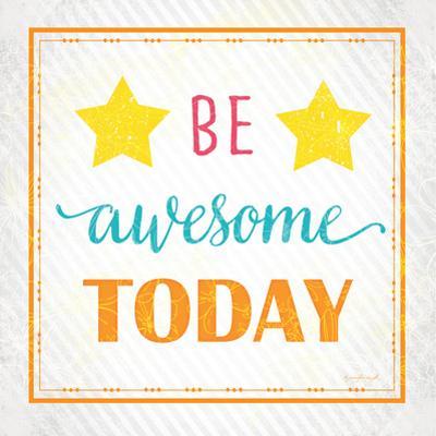 Be Awesome Today by Jennifer Pugh