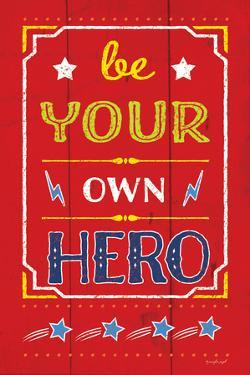 Be Your Own Hero by Jennifer Pugh