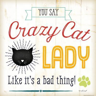 Crazy Cat Lady by Jennifer Pugh