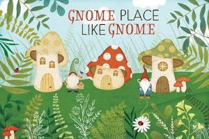 Gnome Place Like Gnome by Jennifer Pugh