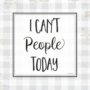 I Can't People Today by Jennifer Pugh