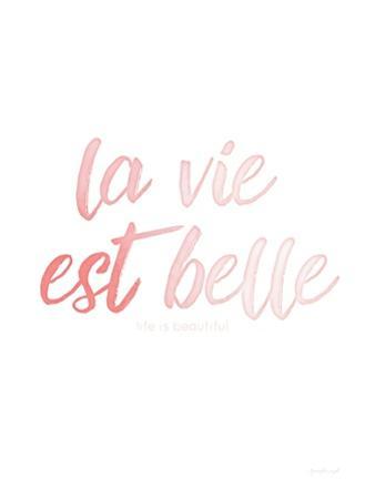 La VIe Est Belle by Jennifer Pugh