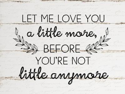 Let Me Love You a Little More by Jennifer Pugh