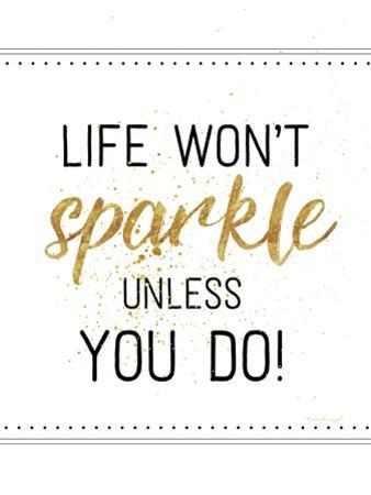 Life Won't Sparkle Unless You Do by Jennifer Pugh
