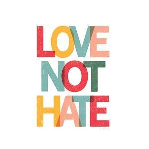Love Not Hate by Jennifer Pugh