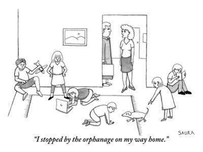 """""""I stopped by the orphanage on my way home."""" - New Yorker Cartoon"""