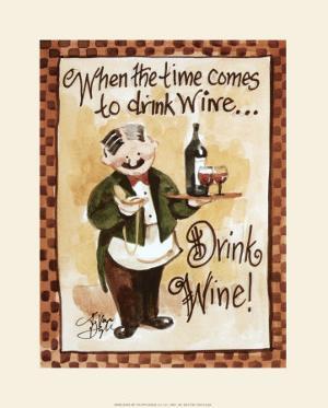 Drink Wine! by Jerianne Van Dijk
