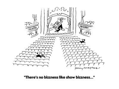 """""""There's no bizzness like show bizzness..."""" - Cartoon"""