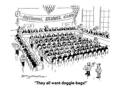"""""""They all want doggie-bags!"""" - Cartoon"""