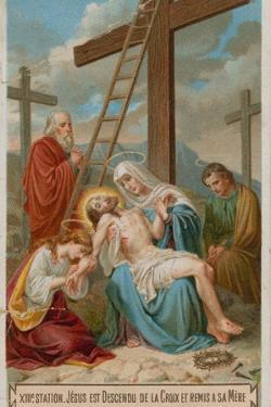 Jesus Is Taken Down from the Cross and Restored to His Mother. the Thirteenth Station of the Cross