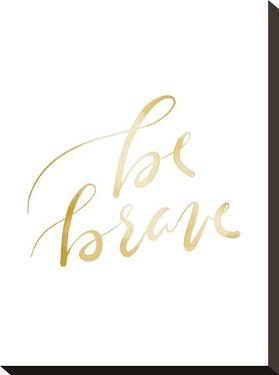 Gold Be Brave Typography by Jetty Printables