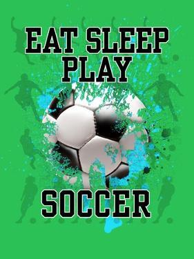 Eat Sleep Play Soccer by Jim Baldwin