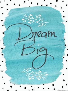 Dream Big by Jo Moulton