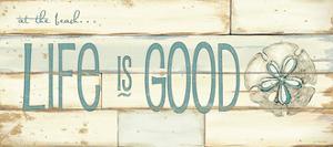 Life Is Good Beach by Jo Moulton