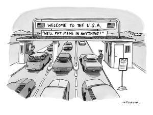 """Cars entering the US with a sign reading """"WE'LL PUT M&Ms IN ANYTHING!"""" - New Yorker Cartoon by Joe Dator"""