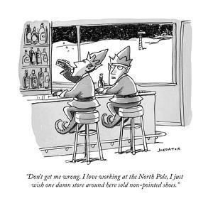 """""""Don't get me wrong. I love working at the North Pole, I just wish one da…"""" - Cartoon by Joe Dator"""