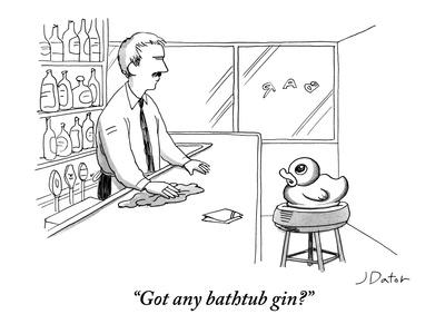 """Got any bathtub gin?"" - New Yorker Cartoon"