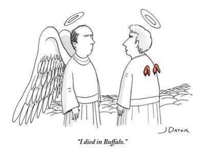 """""""I died in Buffalo."""" - New Yorker Cartoon by Joe Dator"""