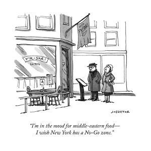 """""""I'm in the mood for middle-eastern food—I wish New York has a No-Go zone. - New Yorker Cartoon by Joe Dator"""