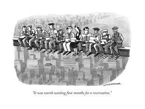"""It was worth waiting four months for a reservation."" - New Yorker Cartoon by Joe Dator"