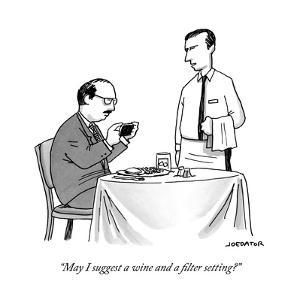 """May I suggest a wine and a filter setting?"" - New Yorker Cartoon by Joe Dator"