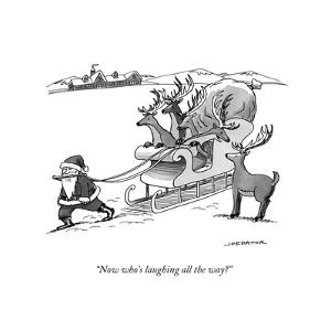 """Now who's laughing all the way?'' - New Yorker Cartoon by Joe Dator"