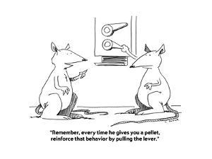 """Remember, every time he gives you a pellet, reinforce that behavior by p…"" - Cartoon by Joe Dator"