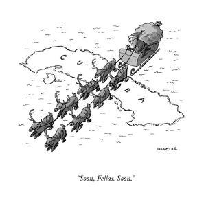 """Soon, Fellas. Soon."" - Cartoon by Joe Dator"