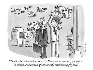 """""""That's what I hate about this city. You roast in summer, you freeze in wi…"""" - New Yorker Cartoon by Joe Dator"""