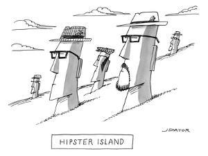 The Moai statues of Easter Island are changed to resemble hipsters; they n… - New Yorker Cartoon by Joe Dator