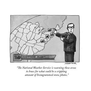 """""""The National Weather Service is warning these areas to brace for what cou…"""" - New Yorker Cartoon by Joe Dator"""