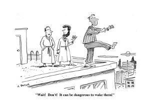 """Wait!  Don't!  It can be dangerous to wake them!"" - Cartoon by Joe Dator"