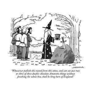 """Whosoever pulleth this sword from this stone, and can eat just two or thr?"" - New Yorker Cartoon by Joe Dator"