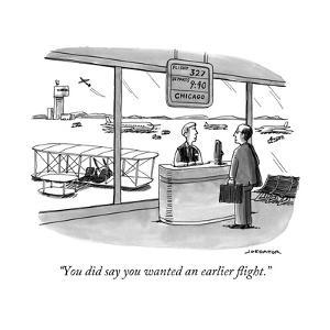"""You did say you wanted an earlier flight."" - New Yorker Cartoon by Joe Dator"