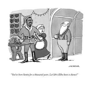 """""""You've been Santa for a thousand years. Let Idris Elba have a chance!"""" - Cartoon by Joe Dator"""