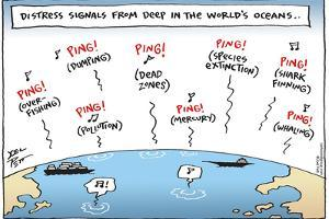 Distress signals from deep in the world's oceans…Ping! (Dumping)…Ping! (Pollution)… by Joel Pett